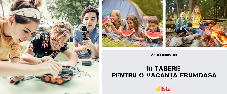 10 Tabere Pentru o Vacanță Frumoasă a Copilului Tău!