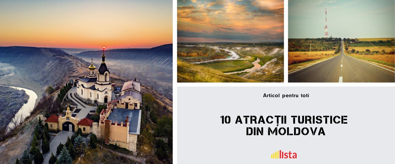 10 atracții turistice din Republica Moldova