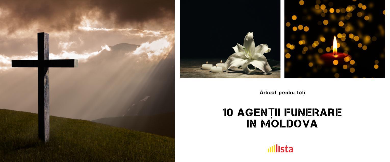 10 Agenții de Servicii Funerare in Moldova
