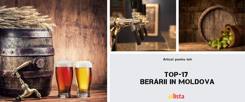 17 berarii din Republica Moldova - Bea numai bere de TOP!
