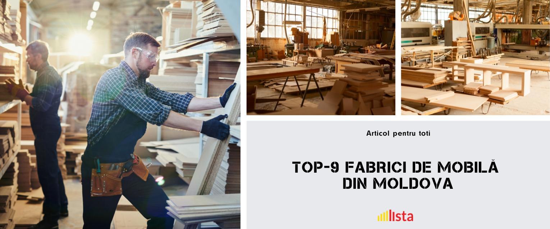 9 Fabrici de mobila din Republica Moldova