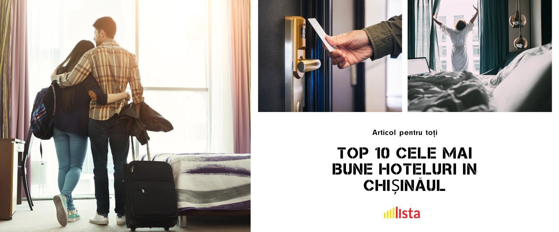 Top 10 cele mai bune hoteluri in Chisinau