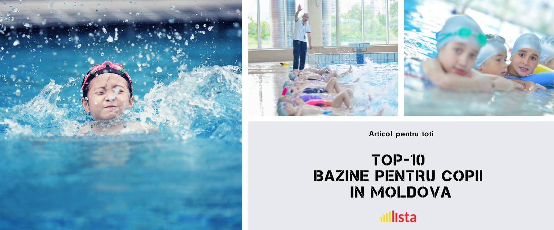 TOP-10 bazine pentru copii in Moldova