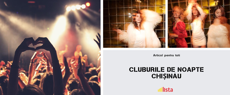 Cluburile de noapte în Chișinău
