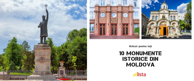 10 monumente importante din Republica Moldova