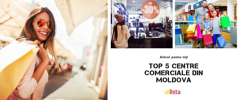 TOP 5 Cele Mai Mare Centre Comerciale din Moldova